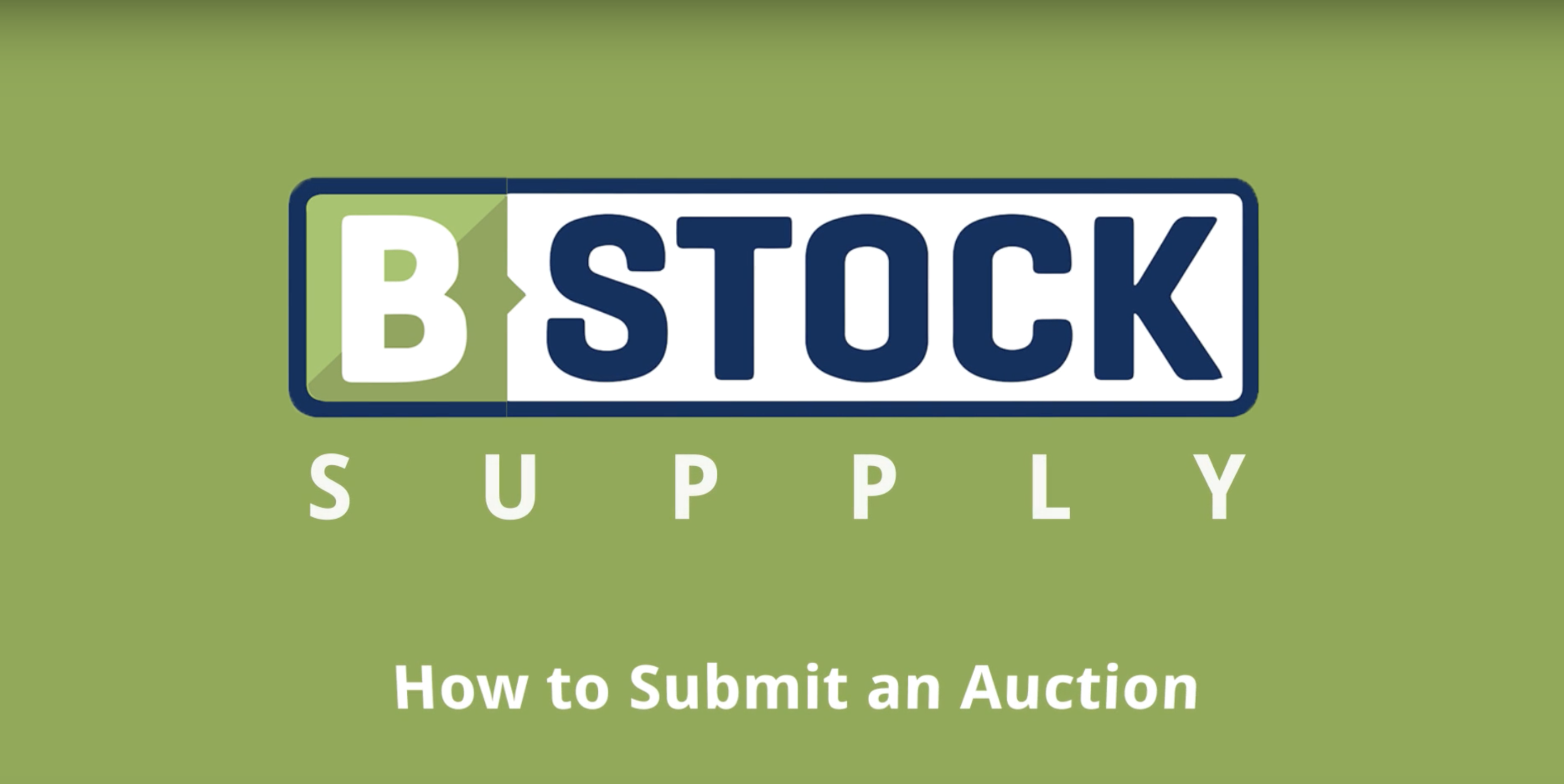 B Stock Solutions video: how to submit an auction on b-stock supply - b-stock