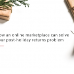 https://bstock.com/blog/playbook-how-an-online-marketplace-can-solve-your-post-holiday-returns-problem/