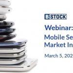 https://bstock.com/blog/webinar-mobile-secondary-market-insights/