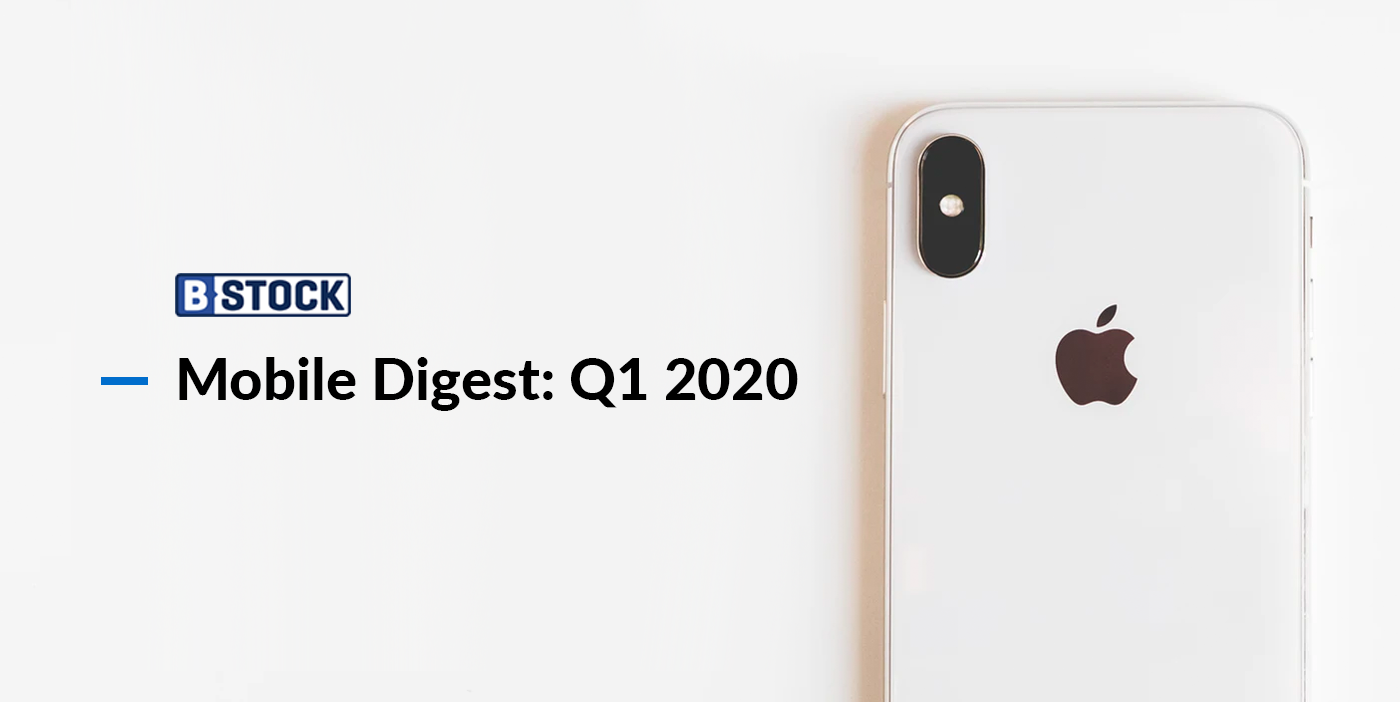 Mobile Digest: Q1 2020 Insights