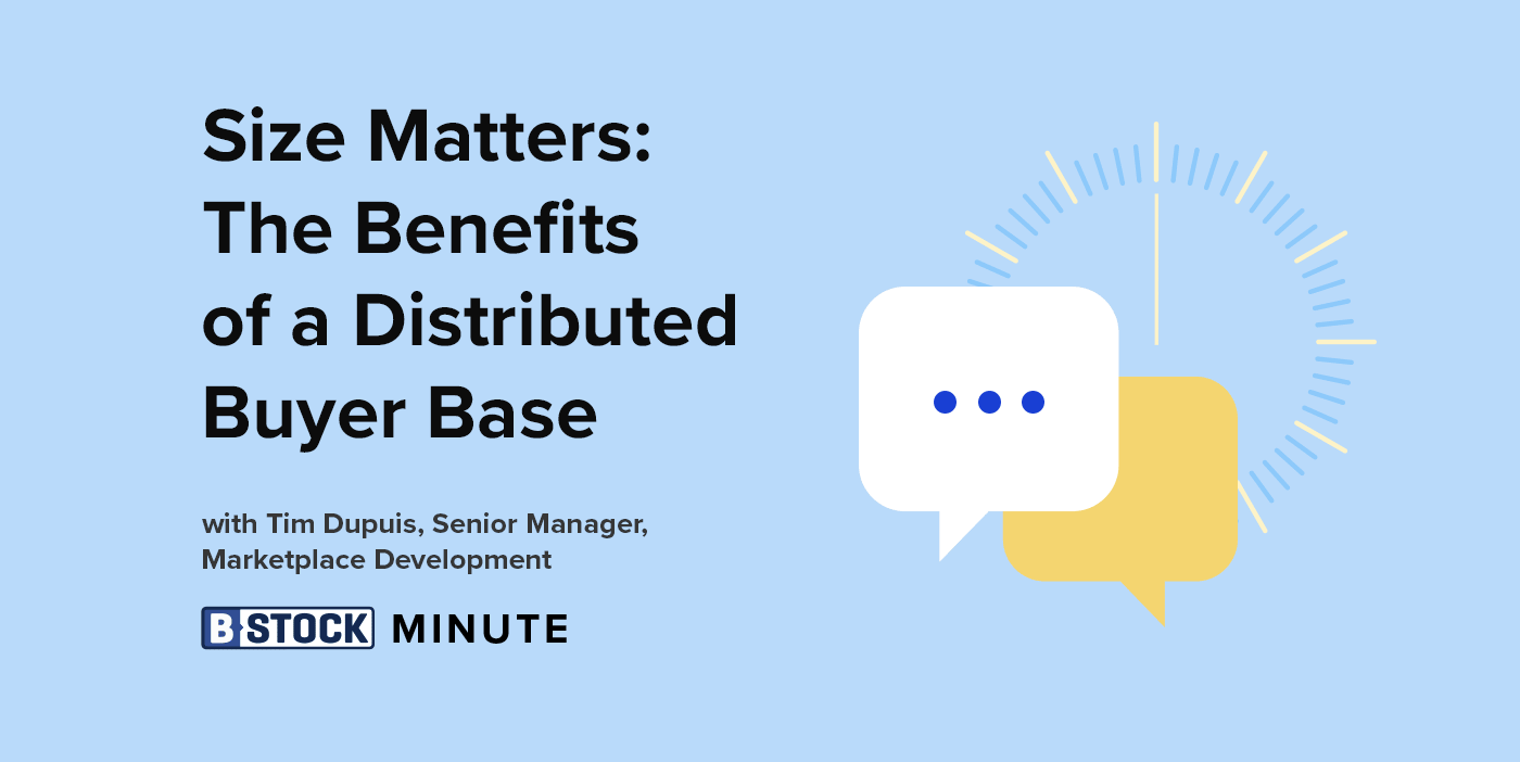 The B-Stock Minute: Size Matters in a Buyer Base