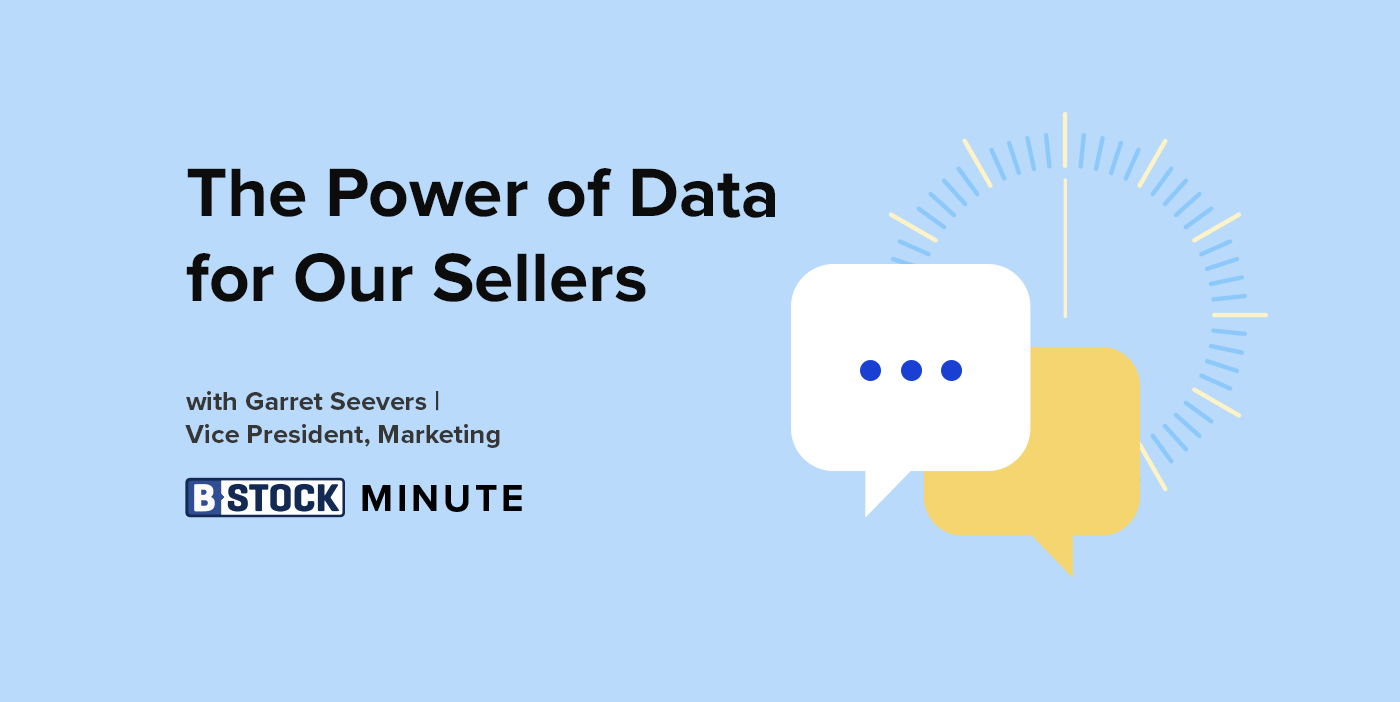The B-Stock Minute: The Power of Data for Our Sellers