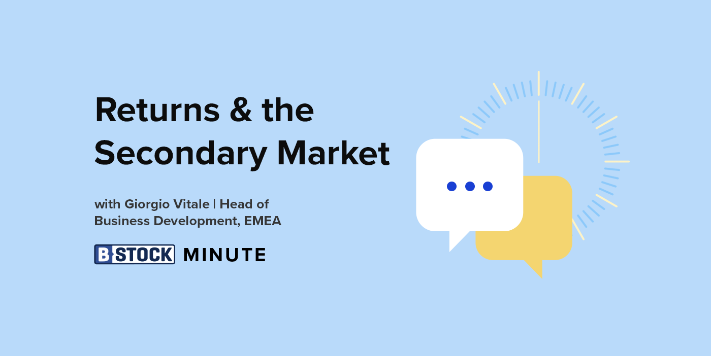 The B-Stock Minute: Returns & the Secondary Market
