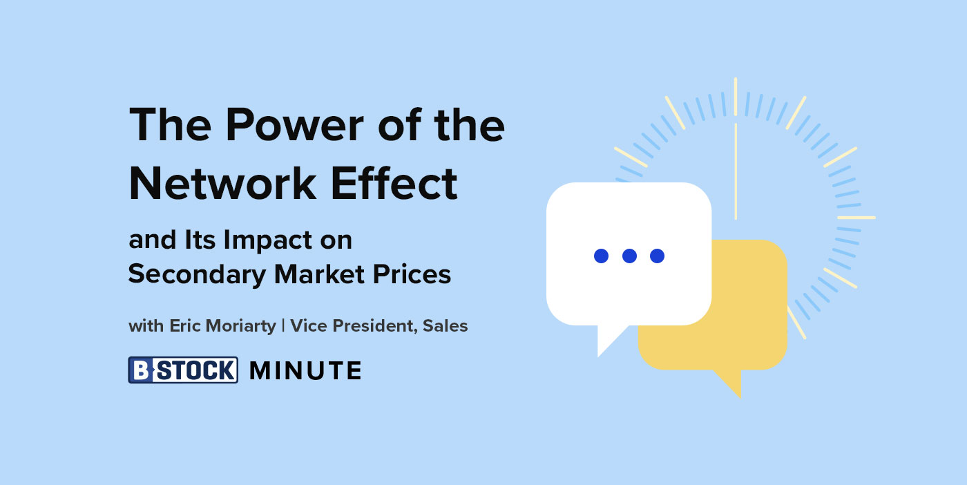 The B-Stock Minute: The Power of the Network Effect