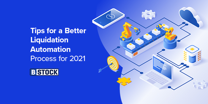 Tips for a Better Liquidation Automation Process for 2021