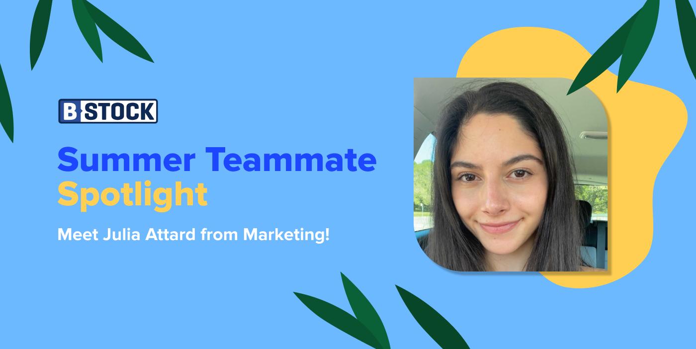 B-Stock's Summer Teammate Spotlight: Meet Julia Attard!
