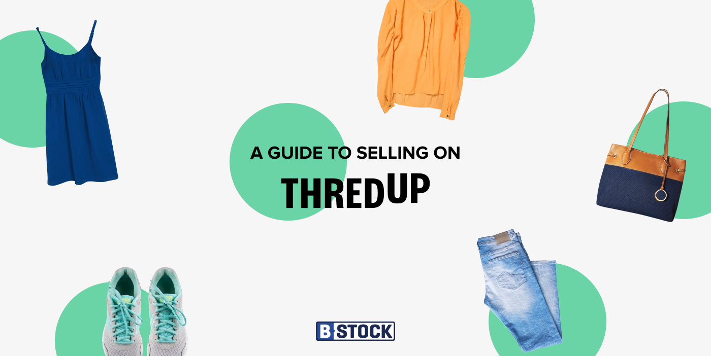 A Guide to Selling on thredUP – B-Stock Solutions