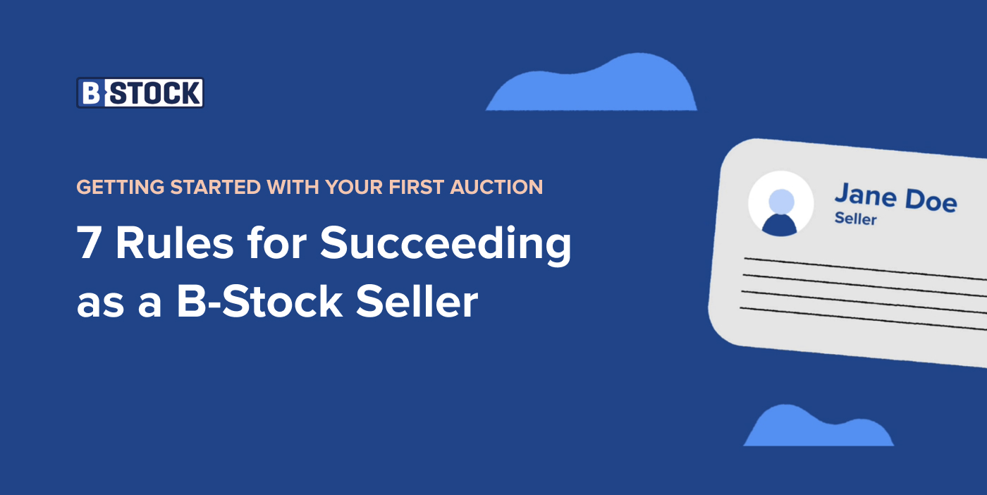 Video: 7 Rules for Succeeding as a B-Stock Seller