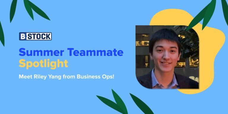 B-Stock's Summer Teammate Spotlight: Meet Riley Yang