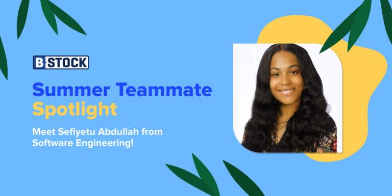B-Stock's Summer Teammate Spotlight: Meet Sefiyetu Abdullah